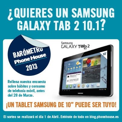 Participa en el Barómetro Phone House 2013, una Galaxy Tab 2 de 10'' puede ser tuya