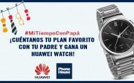 ¡Participa en #MiTiempoConPapá y gana un Huawei Watch!