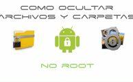 Cómo ocultar archivos y carpetas en tu Android