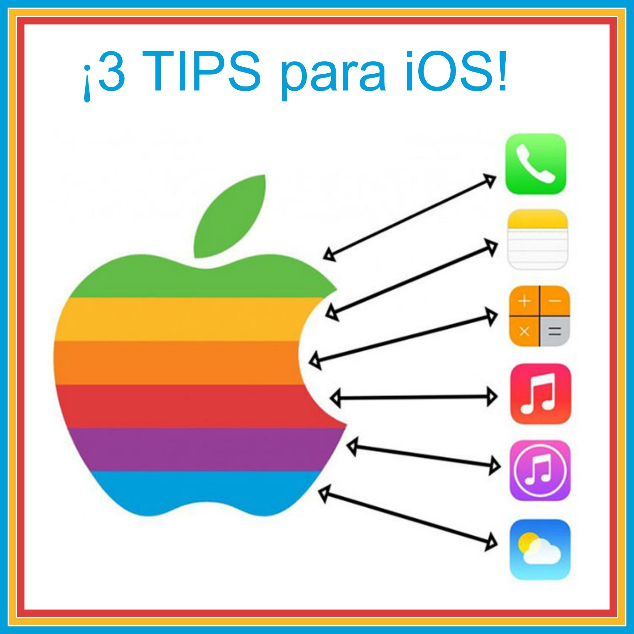 Saca el máximo partido a tu iOS con estos 3 TIPS