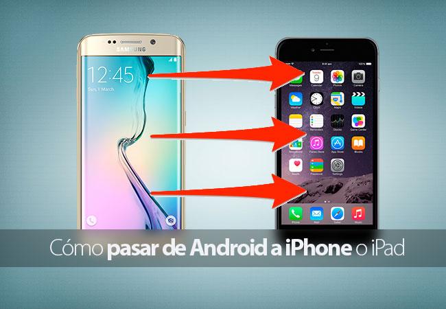 como-pasar-de-android-a-iphone-ipad