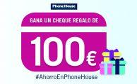 ¡Participa en #AhorroEnPhoneHouse y gana un cheque regalo de 100€ para gastar en phonehouse.es!