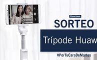 ¡Participa en el sorteo #PorTuCaraDeMartes y gana un trípode de Huawei!