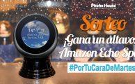 ¡Participa en el sorteo #PorTuCaraDeMartes y gana un altavoz Amazon Echo Spot!