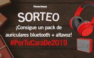 ¡Participa en el sorteo #PorTuCaraDe2019 y gana un Pack de Auricular Bluetooth y Altavoz!