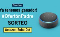 Ganador sorteo Phone House #OfertónPadre regalo Amazon Echo Dot