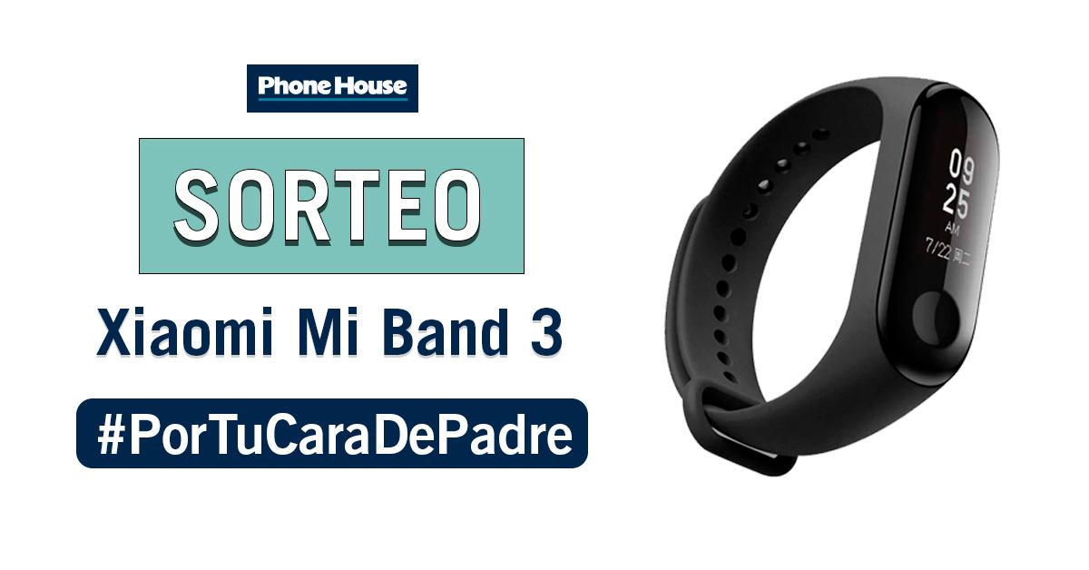 Sorteo Phone House por el Día del Padre, regalo Xiaomi Mi Band 3