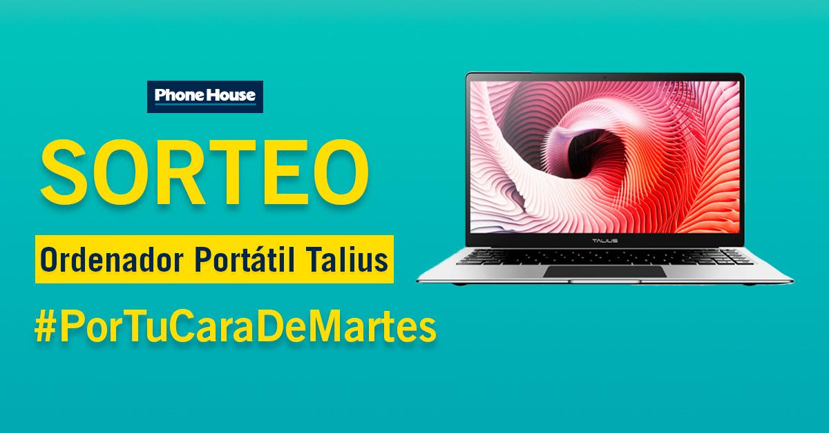 Sorteo Phone House ordenador portátil Talius